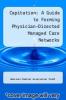 cover of Capitation : A Guide to Forming Physician-Directed Managed Care Networks