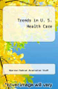 cover of Trends in U. S. Health Care (4th edition)