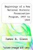 cover of Beginnings of a New National Historic Preservation Program, 1957 to 1969