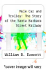 cover of Mule Car and Trolley: The Story of the Santa Barbara Street Railway