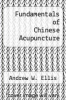 cover of Fundamentals of Chinese Acupuncture