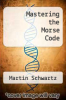 cover of Mastering the Morse Code