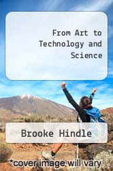 Cover of From Art to Technology and Science  (ISBN 978-0912296838)