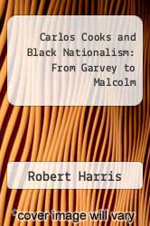 Carlos Cooks and Black Nationalism: From Garvey to Malcolm by Robert Harris - ISBN 9780912469287