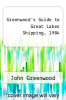 cover of Greenwood`s Guide to Great Lakes Shipping, 1984 (25th edition)