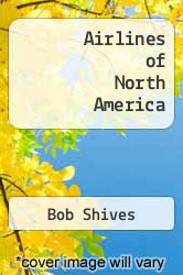 Airlines of North America by Bob Shives - ISBN 9780912612232