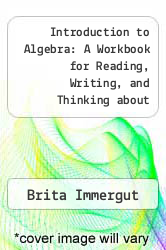 Cover of Introduction to Algebra: A Workbook for Reading, Writing, and Thinking about Mathematics  (ISBN 978-0912675756)