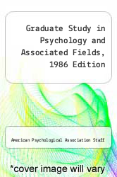 Cover of Graduate Study in Psychology and Associated Fields, 1986 Edition  (ISBN 978-0912704456)