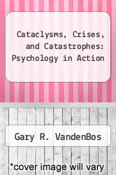 Cover of Cataclysms, Crises, and Catastrophes: Psychology in Action EDITIONDESC (ISBN 978-0912704777)