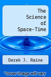 The Science of Space-Time by Derek J. Raine - ISBN 9780912918129