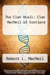 Cover of The Clan Niall: Clan MacNeil of Scotland EDITIONDESC (ISBN 978-0912951379)