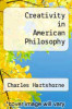 cover of Creativity in American Philosophy