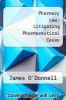 cover of Pharmacy Law: Litigating Pharmaceutical Cases