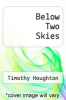 cover of Below Two Skies