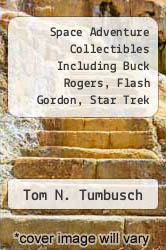 Cover of Space Adventure Collectibles Including Buck Rogers, Flash Gordon, Star Trek and Stars Wars and More EDITIONDESC (ISBN 978-0914293095)