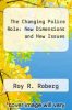 cover of The Changing Police Role: New Dimensions and New Issues