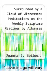 Cover of Surrounded by a Cloud of Witnesses: Meditations on the Weekly Scripture Readings by Arkansas Women EDITIONDESC (ISBN 978-0914546948)