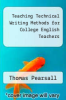 cover of Teaching Technical Writing Methods for College English Teachers