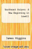 cover of Southeast Asians: A New Beginning in Lowell