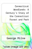 cover of Connecticut Woodlands: A Century`s Story of the Connecticut Forest and Park Association