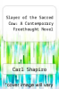 cover of Slayer of the Sacred Cow: A Contemporary Freethought Novel