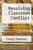 cover of Resolving Classroom Conflict