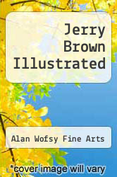Cover of Jerry Brown Illustrated EDITIONDESC (ISBN 978-0915346332)