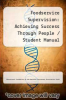 cover of Foodservice Supervision : Achieving Success Through People / Student Manual