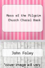 cover of Mass of the Pilgrim Church Choral Book