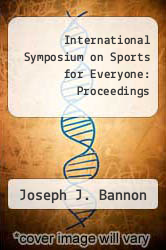 Cover of International Symposium on Sports for Everyone: Proceedings EDITIONDESC (ISBN 978-0915611027)