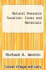 cover of Natural Resource Taxation: Cases and Materials