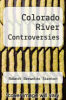 cover of Colorado River Controversies