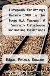 Cover of European Paintings Before 1900 in the Fogg Art Museum: A Summary Catalogue Including Paintings in the Busch-Reisinger Museum EDITIONDESC (ISBN 978-0916724771)