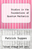 cover of Studies in the Foundations of Quantum Mechanics