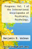 cover of Progress: Vol. I of the International Encyclopedia of Psychiatry, Psychology, Psychoanalysis and Neurology