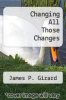 cover of Changing All Those Changes