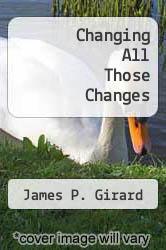 Cover of Changing All Those Changes EDITIONDESC (ISBN 978-0918412010)