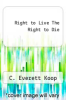 cover of Right to Live The Right to Die