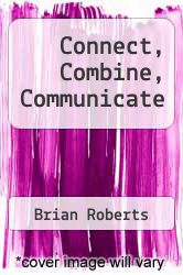 Cover of Connect, Combine, Communicate EDITIONDESC (ISBN 978-0920336670)