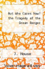 cover of But Who Cares Now? the Tragedy of the Ocean Ranger