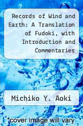 Records of Wind and Earth: A Translation of Fudoki, with Introduction and Commentaries by Michiko Y. Aoki - ISBN 9780924304323