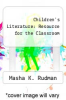 cover of Children`s Literature: Resource for the Classroom