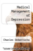 cover of Medical Management of Depression (2nd edition)