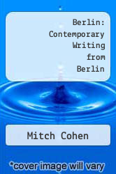 Berlin: Contemporary Writing from Berlin by Mitch Cohen - ISBN 9780930012229