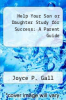 cover of Help Your Son or Daughter Study for Success: A Parent Guide