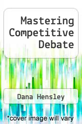 Mastering Competitive Debate by Dana Hensley - ISBN 9780931054174