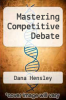 cover of Mastering Competitive Debate (4th edition)