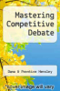 cover of Mastering Competitive Debate