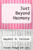 cover of Just Beyond Harmony