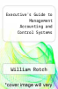 cover of Executive`s Guide to Management Accounting and Control Systems